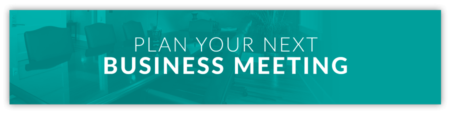 Click here to plan your next business meeting